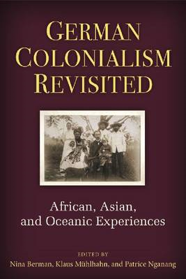 German Colonialism Revisited: African, Asian and Oceanic Experiences (BOK)