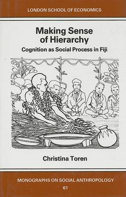 Making Sense of Hierarchy: Cognition as Social Process in Fiji (BOK)