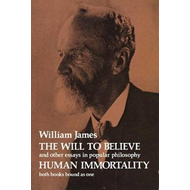The Will to Believe and Human Immortality (BOK)