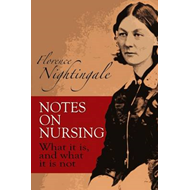 Notes on Nursing: What it is and What it is Not (BOK)