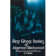 Best Ghost Stories of Algernon Blackwood (BOK)