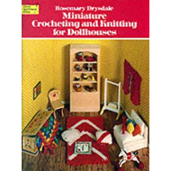 Miniature Crocheting and Knitting for Dolls Houses (BOK)