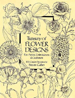 Treasury of Flower Designs for Artists, Embroiderers and Cra (BOK)