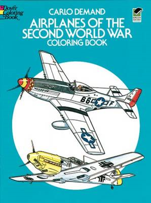 Airplanes of the Second World War Coloring Book (BOK)