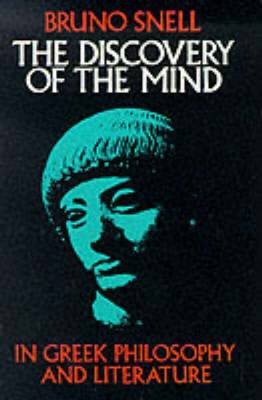 The Discovery of the Mind in Greek Philosophy and Literature (BOK)