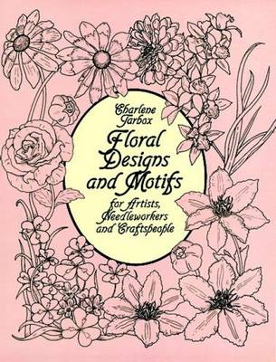 Floral Designs and Motifs for Artists, Needleworkers and Cra (BOK)