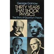 Thirty Years That Shook Physics: Story of Quantum Theory (BOK)