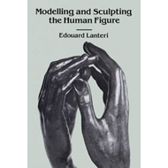 Modelling and Sculpting the Human Figure (BOK)