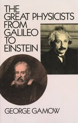 The Great Physicists from Galileo to Einstein (BOK)