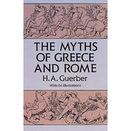 The Myths of Greece and Rome (BOK)