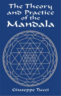 The Theory and Practice of the Mandala (BOK)