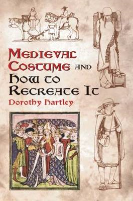 Medieval Costume and How to Recreate it (BOK)