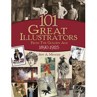 101 Great Illustrators from the Golden Age, 1890-1925 (BOK)