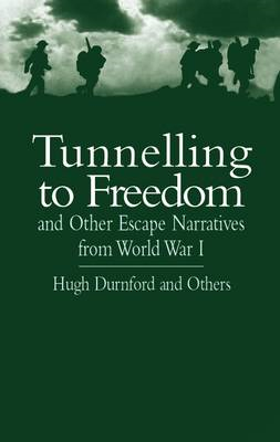 Tunnelling to Freedom: And Other Escape Narratives from World War I (BOK)