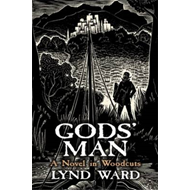 God's Man, a Novel in Woodcuts (BOK)