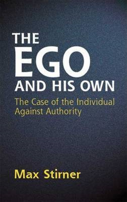 The Ego and His Own: The Case of the Individual Against Authority (BOK)