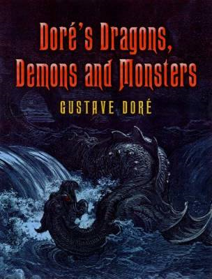 Dore's Dragons, Demons and Monsters (BOK)