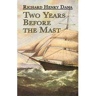 Two Years Before the Mast: A Personal Narrative (BOK)