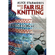 Alice Starmore's Book of Fair Isle Knitting (BOK)