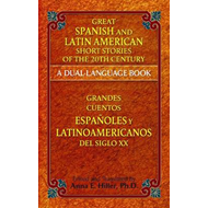 Great Spanish and Latin American Short Stories of the 20th Century: A Dual-Language Book (BOK)