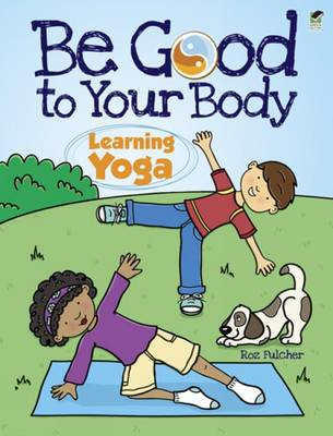 Be Good to Your Body: Learning Yoga (BOK)