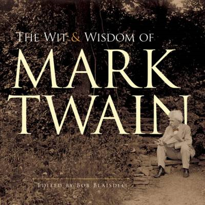 The Wit and Wisdom of Mark Twain (BOK)