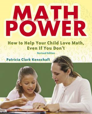 Math Power: How to Help Your Child Love Math, Even If You Don't (BOK)