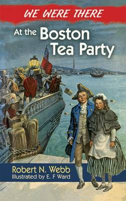 We Were There at the Boston Tea Party (BOK)