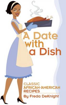 A Date with a Dish: Classic African-American Recipes (BOK)