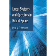 Linear Systems and Operators in Hilbert Space (BOK)