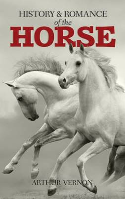 The History and Romance of the Horse (BOK)