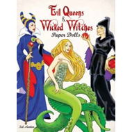 Evil Queens and Wicked Witches Paper Dolls (BOK)