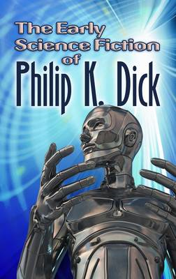 Early Science Fiction of Philip K. Dick (BOK)