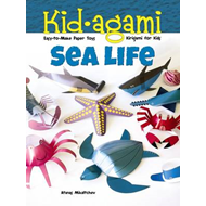 Kid-Agami -- Sea Life: Kiragami for Kids: Easy-to-Make Paper Toys (BOK)