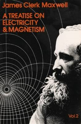 A Treatise on Electricity and Magnetism: Volume 2 (BOK)