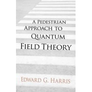 Pedestrian Approach to Quantum Field Theory (BOK)
