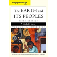 Cengage Advantage Books: The Earth and Its Peoples: Volume 2 (BOK)