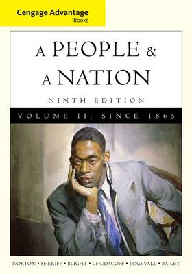 Cengage Advantage Books: A People and a Nation: A History of the United States: v. 2 (BOK)