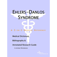 Ehlers-Danlos Syndrome - A Medical Dictionary, Bibliography, and Annotated Research Guide to Interne (BOK)