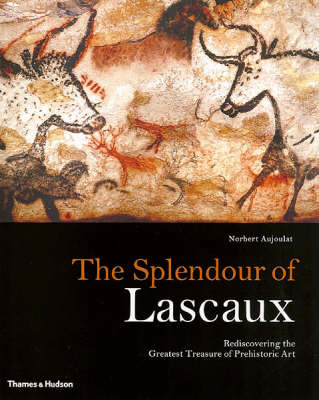 The Splendour of Lascaux: Rediscovering the Greatest Treasure of Prehistoric Art (BOK)