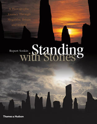 Standing with Stones: A Photographic Journey Through Megalithic Britain and Ireland (BOK)