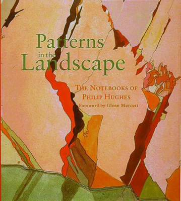 Patterns in the Landscape: The Notebooks of Philip Hughes (BOK)