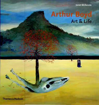 Arthur Boyd: Art and Life (BOK)