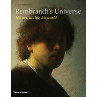 Rembrandt's Universe: His Art, His Life, His World (BOK)