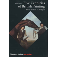 Five Centuries of British Painting: From Holbein to Hodgkin (BOK)