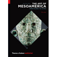 The Art of Mesoamerica: From Olmec to Aztec (BOK)