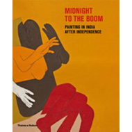 Midnight to the Boom: Painting in India After Independence (BOK)