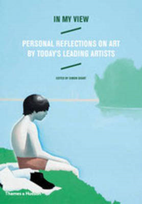 In My View: Personal Reflections on Art by Today's Leading Artists (BOK)