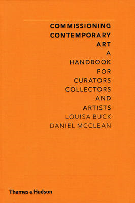 Commissioning Contemporary Art: A Handbook for Curators, Collectors and Artists (BOK)