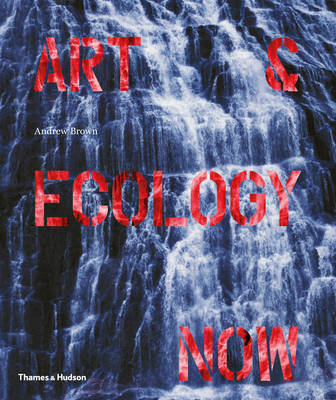 Art and Ecology Now (BOK)